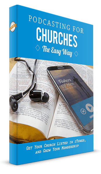 Podcasting For Churches The Easy Way