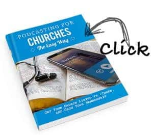 CLICK HERE - Podcasting for Churches The Easy Way - Soft 01
