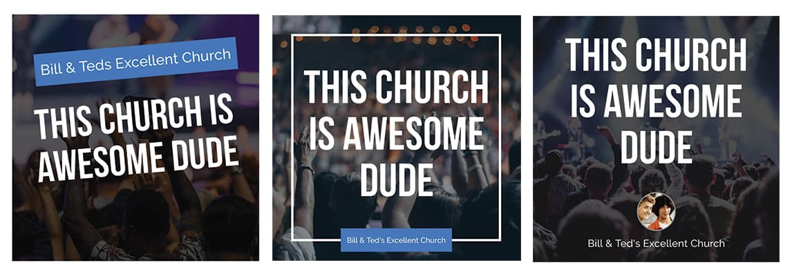 3 consistent social media church graphics saying this church is awesome dude with the church title bill and teds excellent church