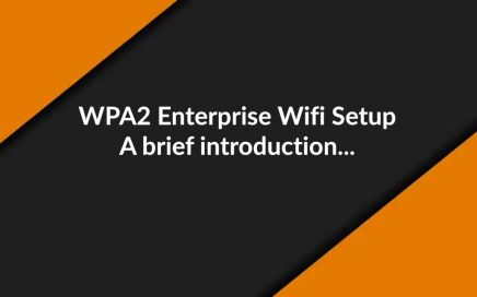 WPA2 Enterprise Wifi Setup: A brief introduction
