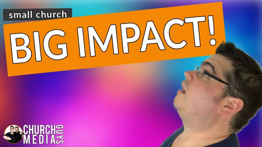 justin nava looking up in surprise with small font saying small church and large font saying big impact